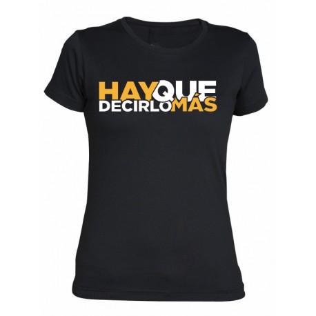 Camiseta chica Hay Que Decirlo Más