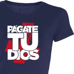 Camiseta chica Págate Tu Dios
