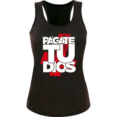 Camiseta tirantes Págate Tu Dios