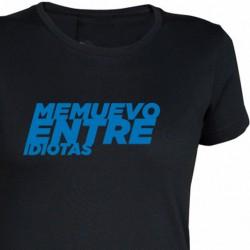 Camiseta Chica ME MUEVO ENTRE IDIOTAS