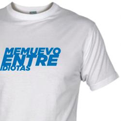 Camiseta ME MUEVO ENTRE IDIOTAS