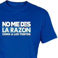Camiseta No Me Des La Razón