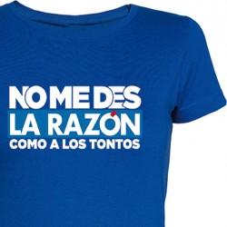 Camiseta Chica No Me Des La Razón